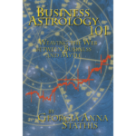 Business Astrology 101: Weaving the Web Between Business and Myth by Georgia Stathis
